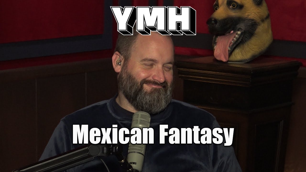 Tom Segura S Mexican Fantasy Ymh Highlight Youtube
