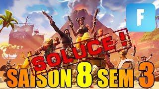 SOLUCE COMPLÈTE DES DÉFIS FORTNITE !! - SAISON 8 SEMAINE 3