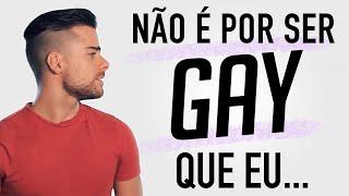 NÃO É POR SER GAY QUE EU... [Canal Põe na Roda do YouTube]