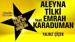 Aleyna Tilki feat. Emrah Karaduman - Yalnız Çiçek (Engin Öztürk Remix)