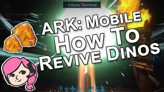 ARK: Mobile | HOW TO REVIVE DINOS! Tutorial