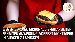 Wegen Corona: McDonald's-Mitarbeiter erhalten Anweisung, vorerst nicht mehr in Burger zu spucken