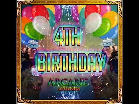 Arcane Legends - 4th Birthday 2016!