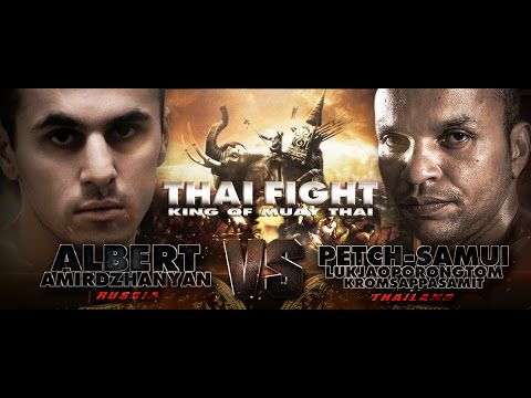 THAI FIGHT 2016 FINAL ROUND 2016 Dec 24 Albert Amirdzhanyan (Russia) VS Petch-Samui (Thailand)