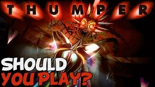 """Thumper """"The Most Hypnotic Game Ever?"""""""