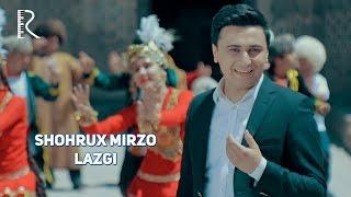 Shohrux Mirzo - Lazgi (Official Video)