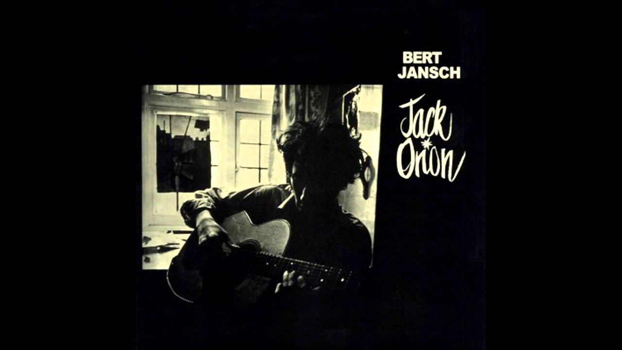 Bert Jansch - Black Waterside