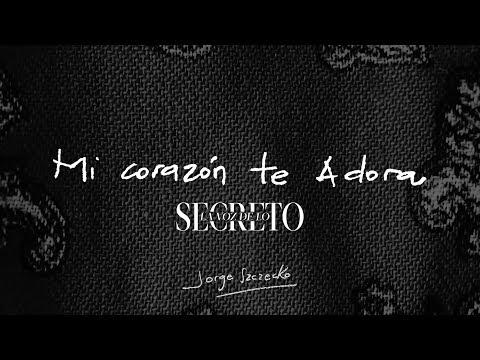 Mi Corazón te Adora // Jorge Szczecko - LA VOZ DE LO SECRE
