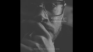 """Koncept feat. Mike Two """"Understand Me"""""""