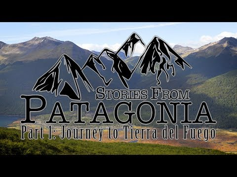 Journey to Tierra del Fuego | Stories from Patagonia, pt. 1