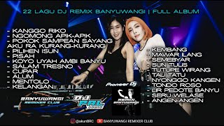 Download 22 LAGU DJ REMIX BANYUWANGI | FULL ALBUM ~ DURASI 2 JAM NONSTOP
