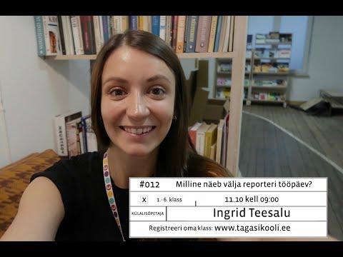 #012 Ingrid Teesalu: Milline näeb välja reporteri tööpäev?