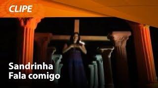 Sandrinha - Fala Comigo [ CLIPE OFICIAL ]