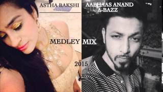 Aabhaas Anand & Astha Bakshi - Medley Mix | 2015 | Official Audio