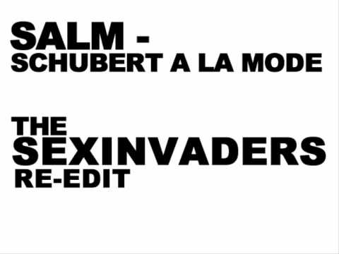 Salm - Schubert A La Mode (The Sexinvaders Edit)