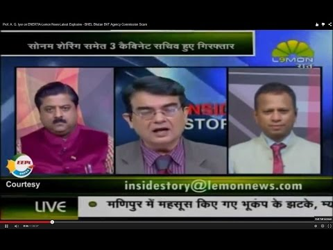 Prof. A. G. Iyer on ENERTIA-Lemon News-Latest Explosive - BHEL Bhutan BVT Agency Commission Scam