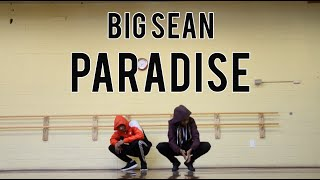 Big Sean Paradise Choreography