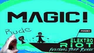 MAGIC! - Rude (Elektro Riot Festival Trap Remix)