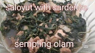 Sempling olam saloyut with sardence