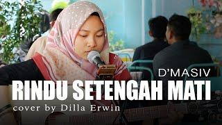 Rindu Setengah Mati D'Masiv Live Cover oleh Dilla Erwin