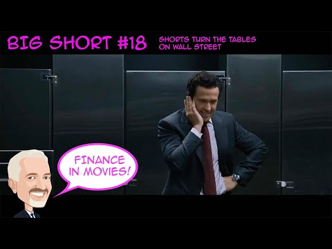 The Big Short 18  - Shorts turn the tables on Wall Street