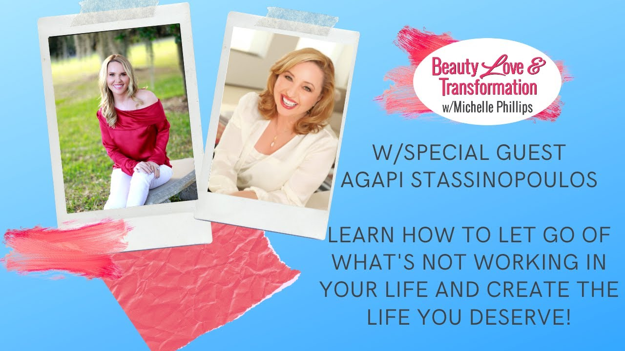 Let Go of What's NOT Working in Your Life- with Agapi Stassinopolous