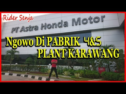 Ngowo di Pabrik Perakitan Motor PT. Astra Honda Motor Plant Karawang