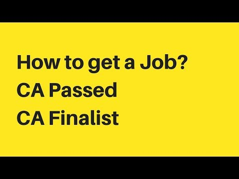 How to get a Good Job – Qualified CA , CA Passed, CA Finalist