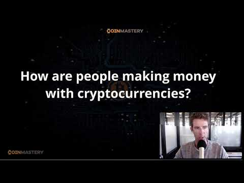 Free Crypto Course Pt 3 – How Are People Making Money With Cryptocurrencies