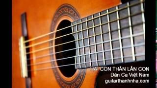 HAI CON THẰN LẰN - Guitar Solo, Arr. Thanh Nhã