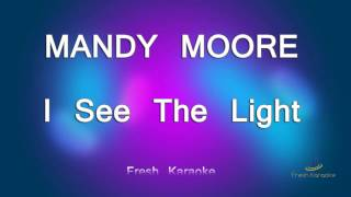 Mandy Moore - I See The Light (Karaoke with Lyrics)