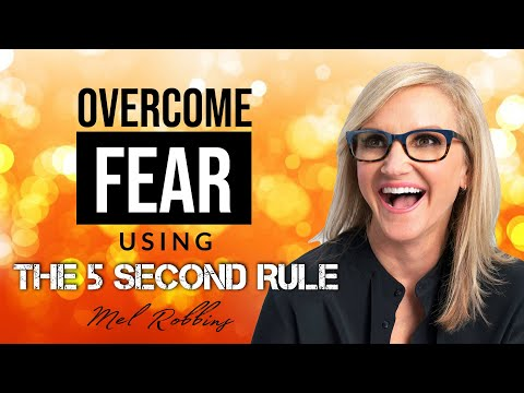 How to Overcome Fear using The 5 Second Rule ❖ Mel Robbins