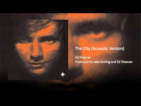 Ed Sheeran - The City (Acoustic Version)