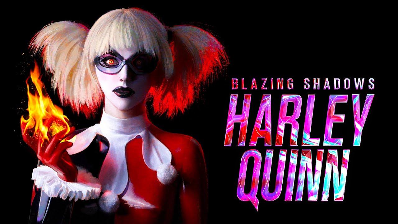 Harley Quinn - Blazing Shadows (Fan Film) | Story Trailer