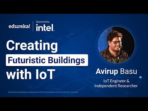 Creating Futuristic Buildings with IoT - Sponsored by Intel® | IoT Certification Training | Edureka
