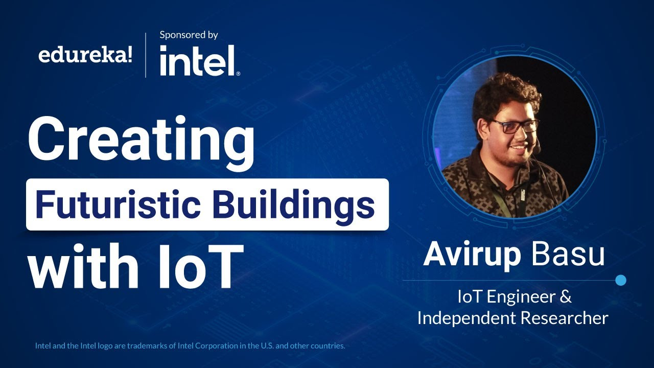 Creating Futuristic Buildings with IoT - Sponsored by Intel® | IoT Certification Training