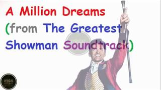 Download Lagu A Million Dreams (from The Greatest Showman Soundtrack) [Lyrics] | Lyrical World Mp3