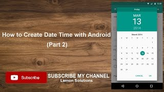 How to make Date Time in Android (PART 2)