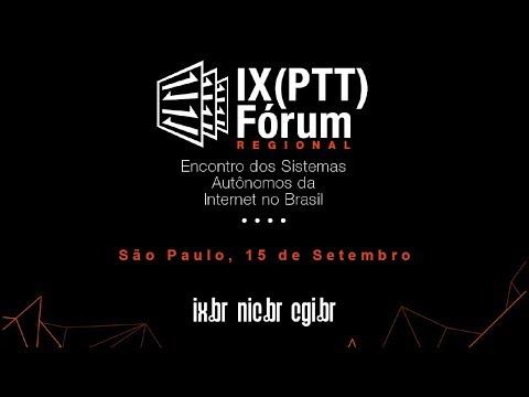 IX (PTT) Fórum Regional - São Paulo 15/09/2017 (Parte 1)