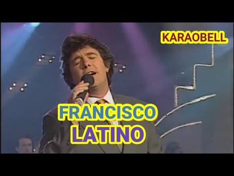 Francisco   Latino karaoke KB