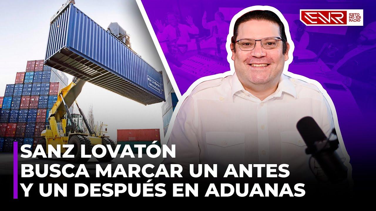 Download SANZ LOVATON BUSCA MARCAR UN ANTES Y UN DESPUÉS EN ADUANAS (ENTREVISTA EXCLUSIVA)