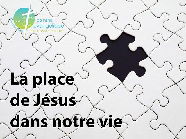 20210103 Culte   La place de Jésus dans notre vie   Max Guigon