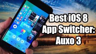 Auxo 3: Best iOS 8 App Switcher Jailbreak Tweak