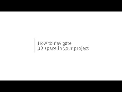 How to Navigate 3D Space in Your Project - Tutorial