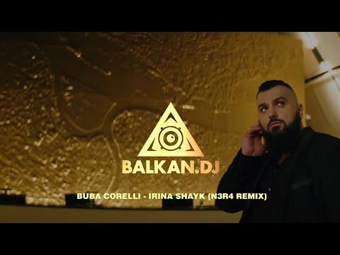 Buba Corelli – Irina Shayk (N3R4 Remix)
