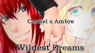 [Amor Doce] Wildest Dreams // Ambre x Castiel