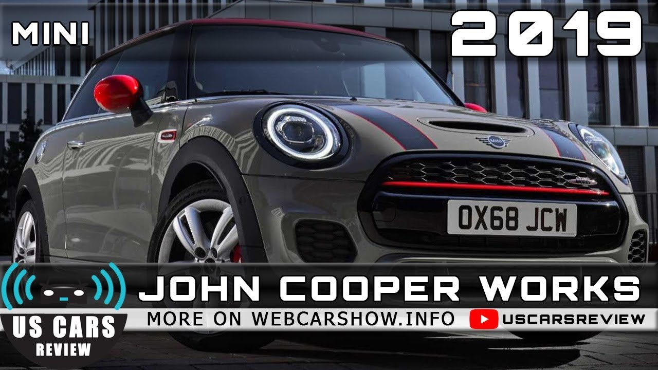 2019 Mini John Cooper Works Review Release Date Specs Prices Youtube