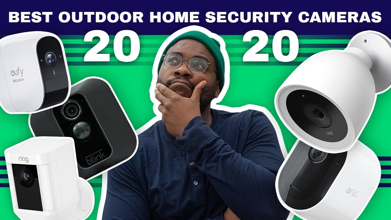 The Best Outdoor Home Security Cameras Of 2020 Youtube