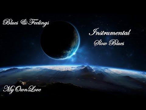 Blues & Feelings ~ 10 magic Instrumental Slow Blues.