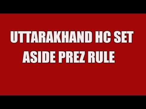 High Court Set Aside President's Rule In Uttarakhand